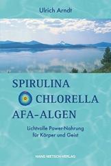 Spirulina, Chlorella, AFA-Algen -