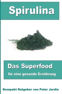 Spirulina-Das Superfood für eine gesunde Ernährung -