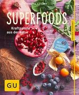 Superfoods: Kraftpakete aus der Natur (GU Ratgeber Gesundheit) -